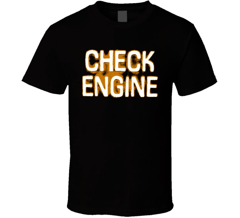 Check Engine Light Car Dashboard T Shirt