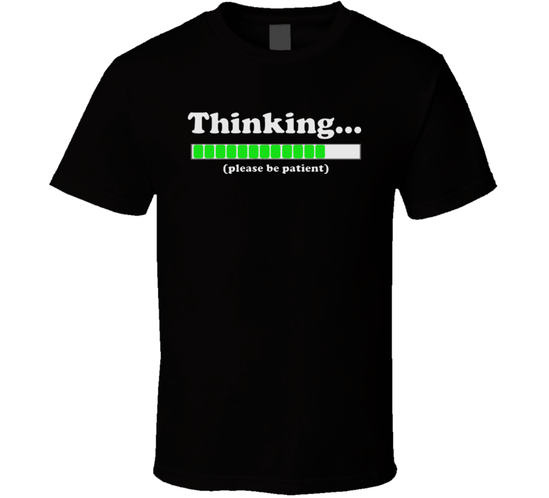 Thinking Computer Funny T Shirt