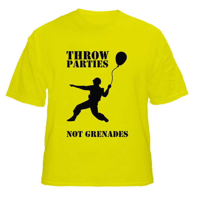 Throw Parties Not Grenades Funny College T Shirt