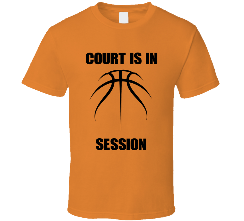 Court Is In Session Cool Basketball Sports Lover T Shirt