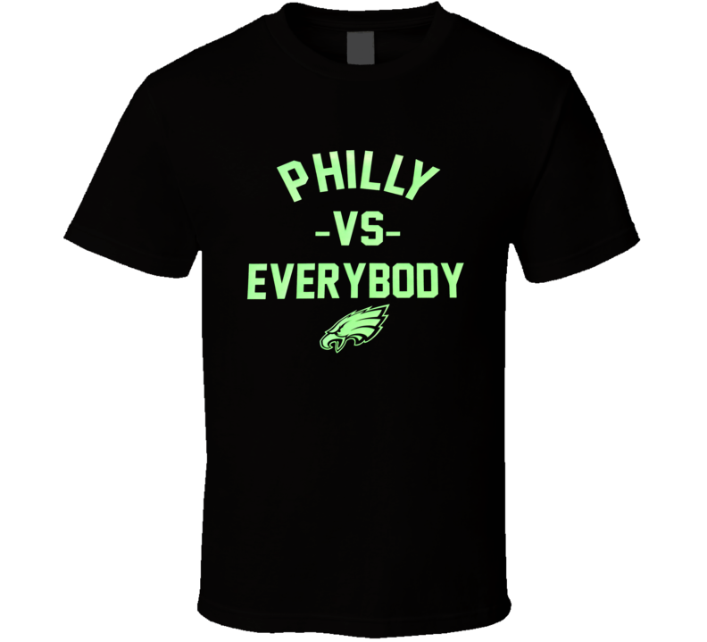 Philly Vs Everybody Philadelphia Cool Football Champs Sports T Shirt