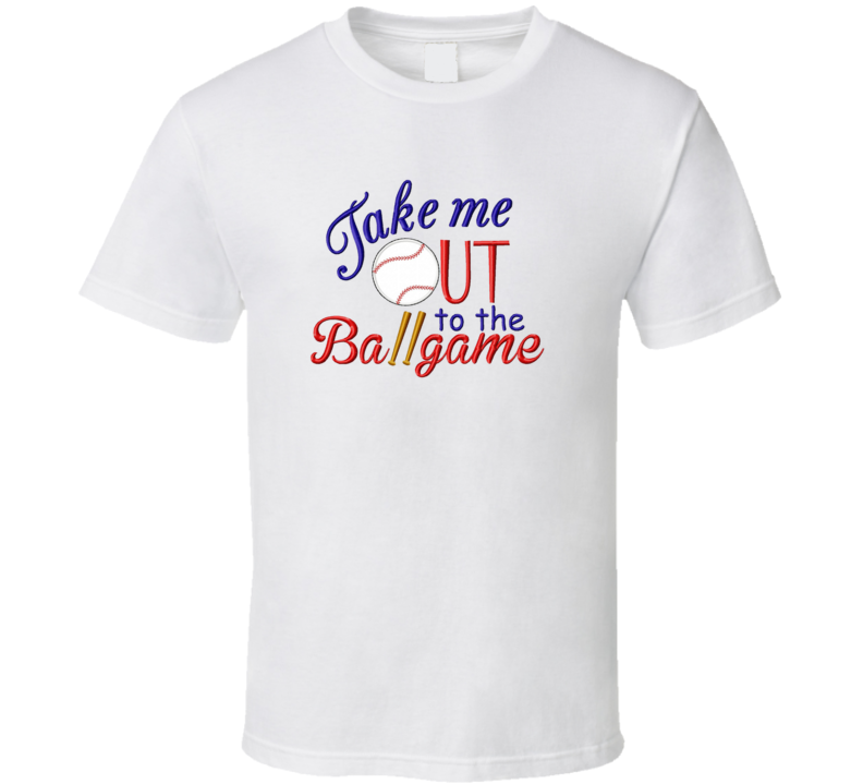 Take Me Out To The Ball Game Baseball Sports Summer Fun T Shirt