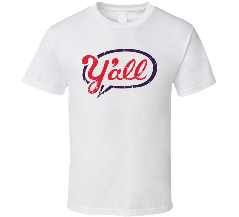 Y'all Texas Drawl Accent Speech Fun Cute T Shirt
