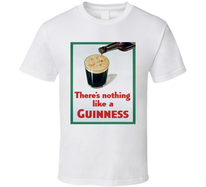 Guinness There's Nothing Like A Beer Retro Vintage Ad Cool Drinking Ale T Shirt