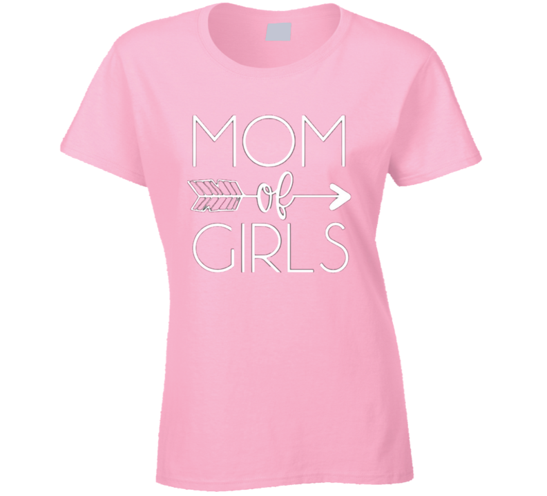 Mom Of Girls Mother's Day Gift Present Cute Fun T Shirt