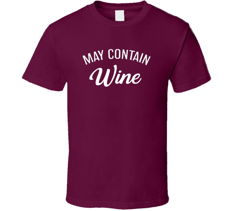 May Contain Wine Funny Drinking Alcohol T Shirt
