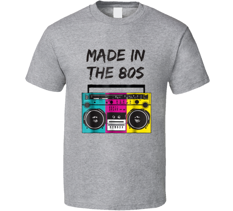 Made In The 80's 1980's Retro Cool Funny T Shirt