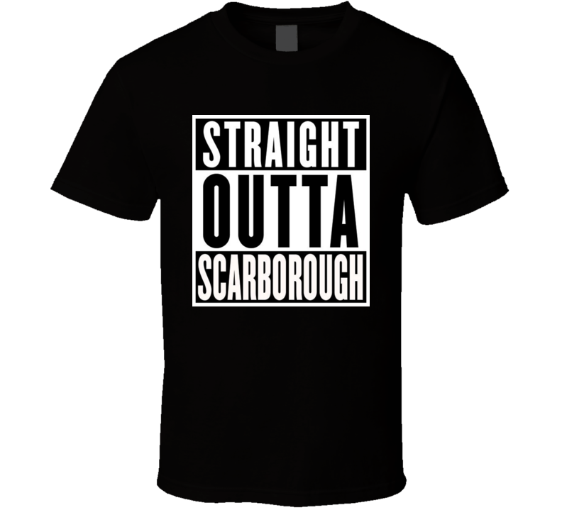Straight Outta Scarborough Cool Funny Parody Party T Shirt