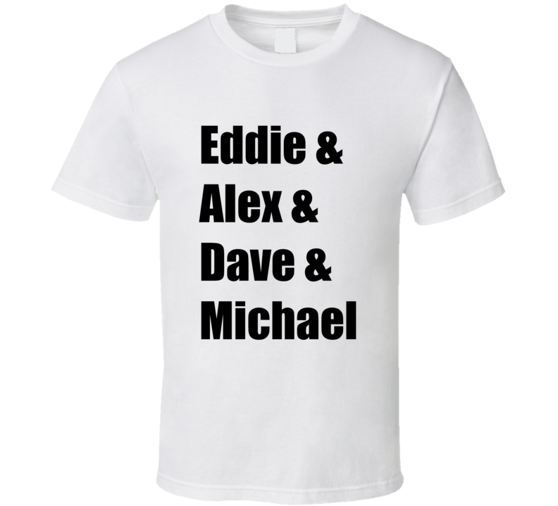 Eddie Alex Dave And Michael Vh Classic Rock Band Musicians T Shirt