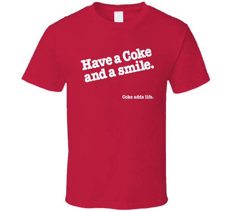 Retro Have A Coke And A Smile Soft Drink Pop Ad T Shirt