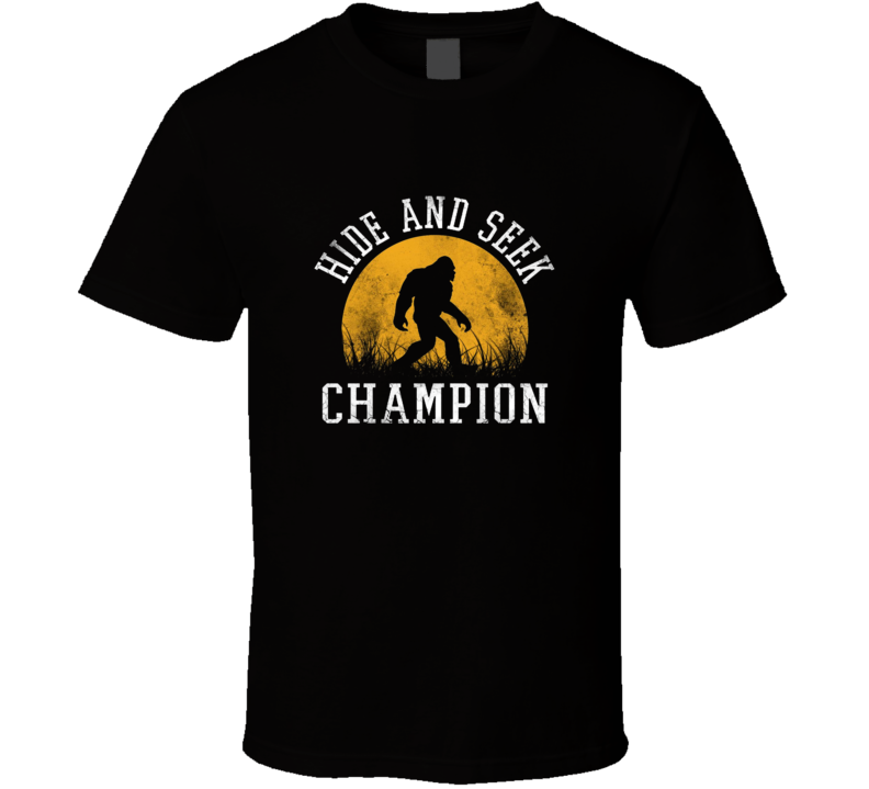Hide And Seek Champion Bigfoot Funny Camping T Shirt