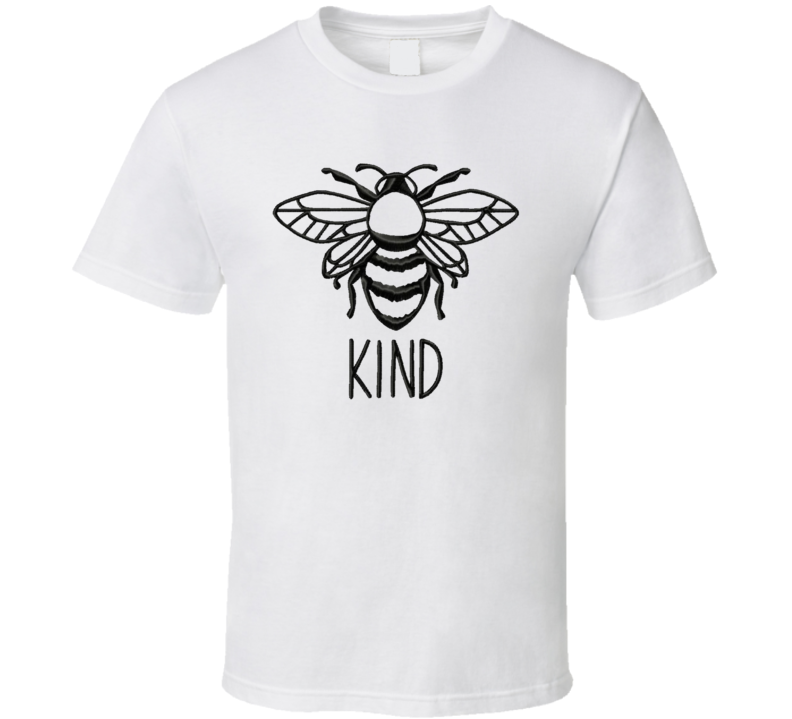 Be Kind Bee Inspirational Message T Shirt