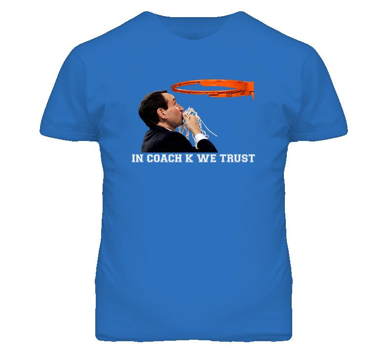 In Coach K We Trust T Shirt