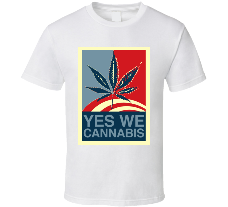 Yes We Cannabis Drug Weed Pot T Shirt