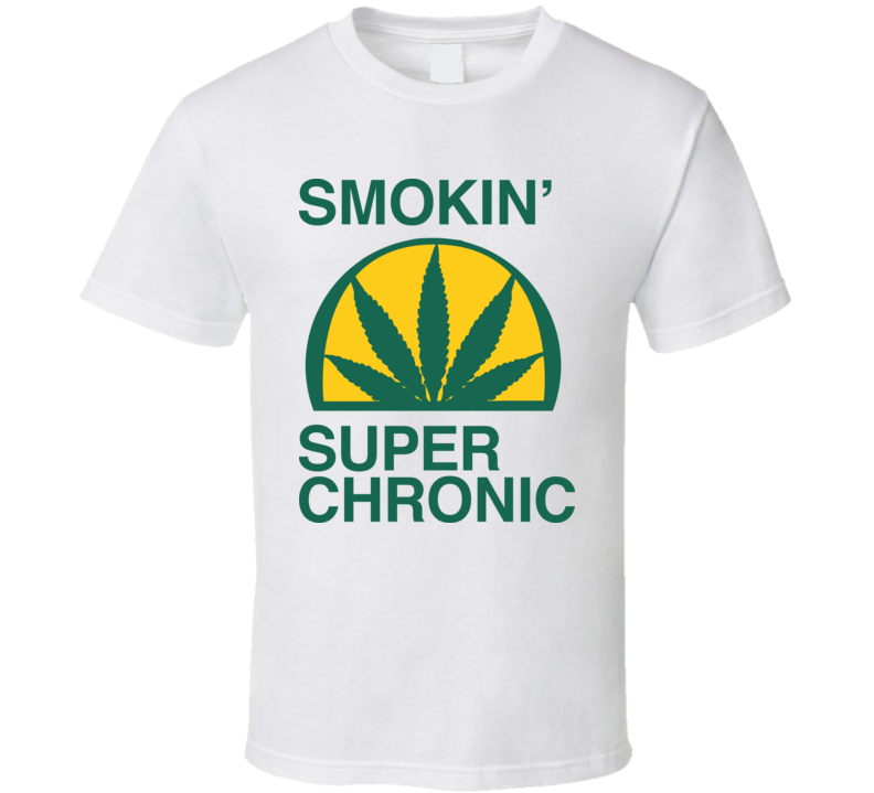 Smokin Super Chronic Weed Drugs Rap T Shirt