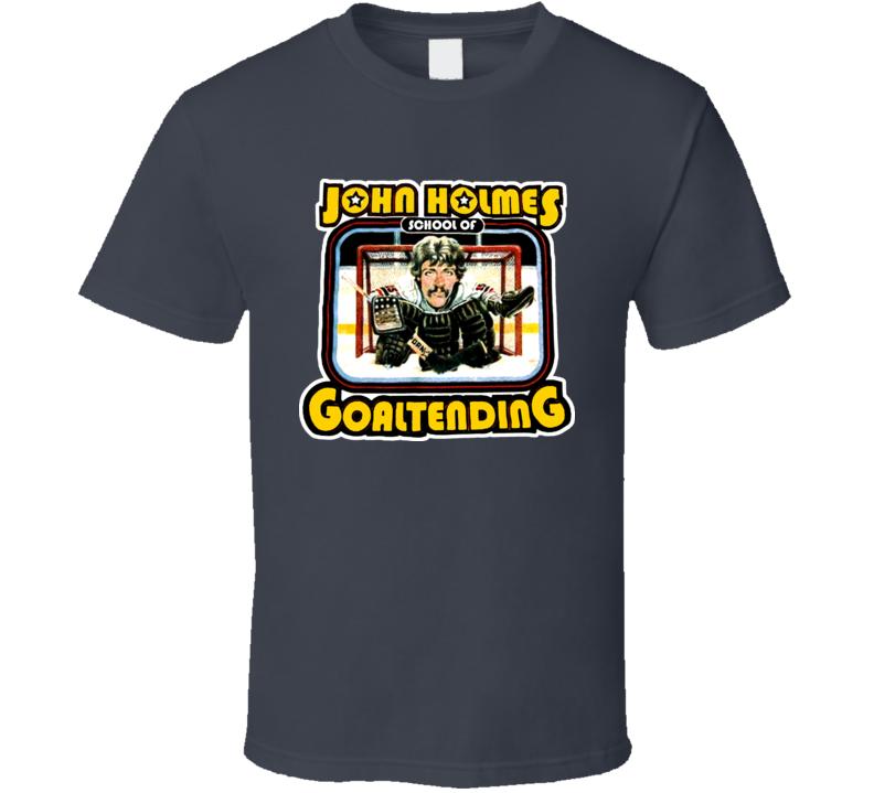 John Holmes School Of Goaltending Porn Hockey Funny T Shirt