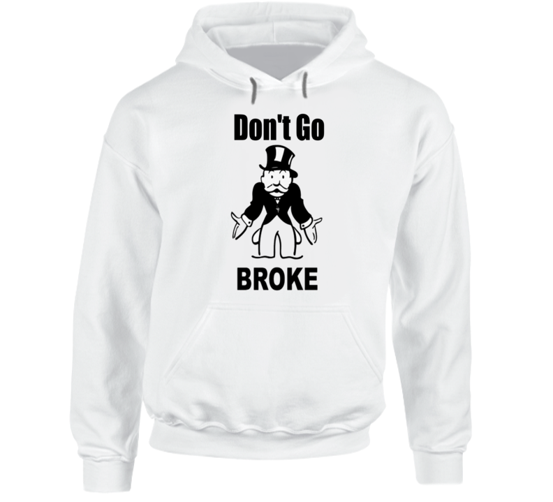 Dont Go Broke Collection Hoodie