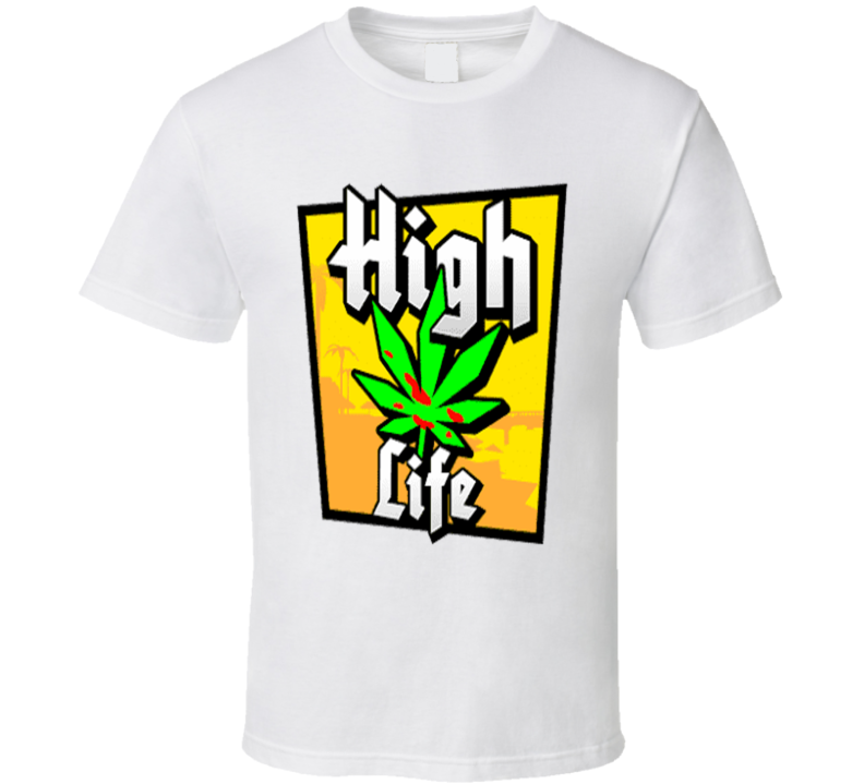 Weed T Shirt Grand Theft Auto High Life Cannabis Stoner