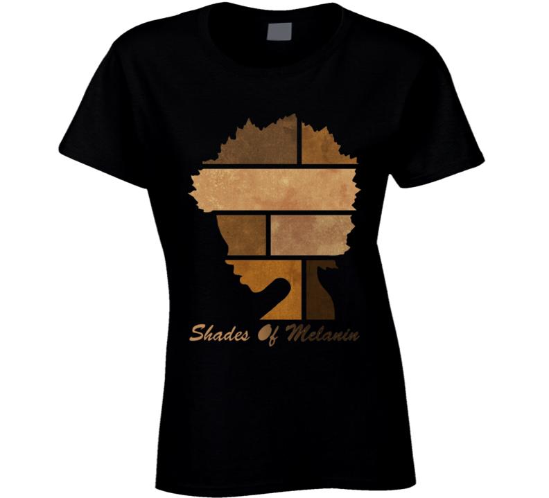 Shades Of Melanin T Shirt