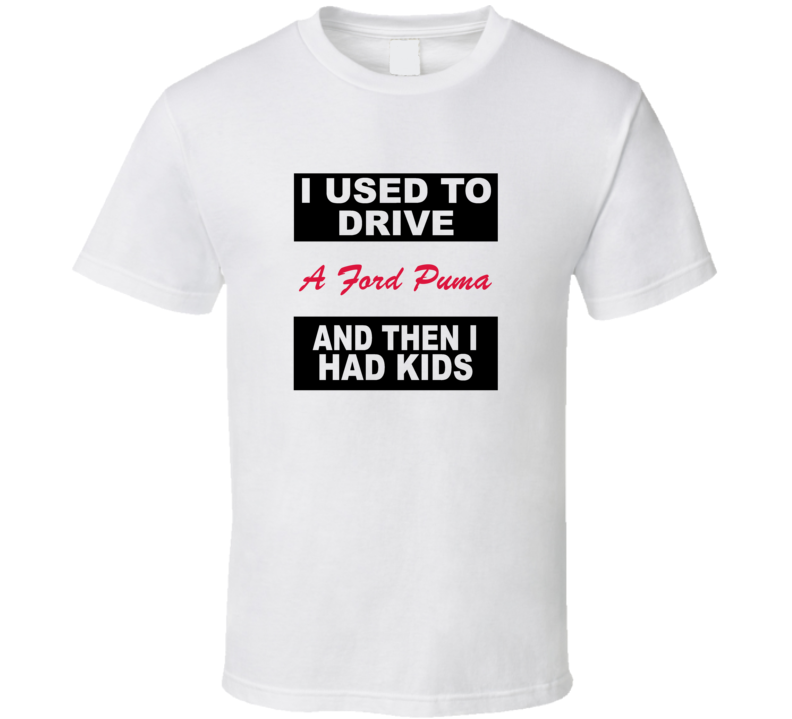 I T To Drive Trending Ford Used Puma Funny Cars Shirt axqC8n1w8