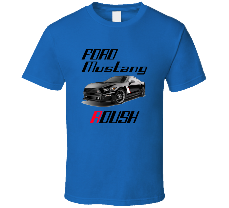 Ford Mustang Roush Limited Edition Trending Car T Shirts.png T Shirt