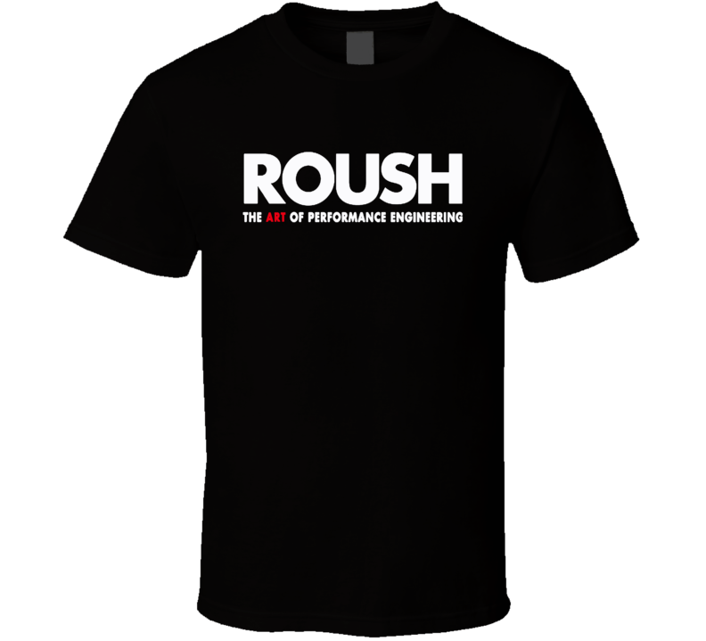 Roush The Art Of High Performance Engineering Logo T Shirt