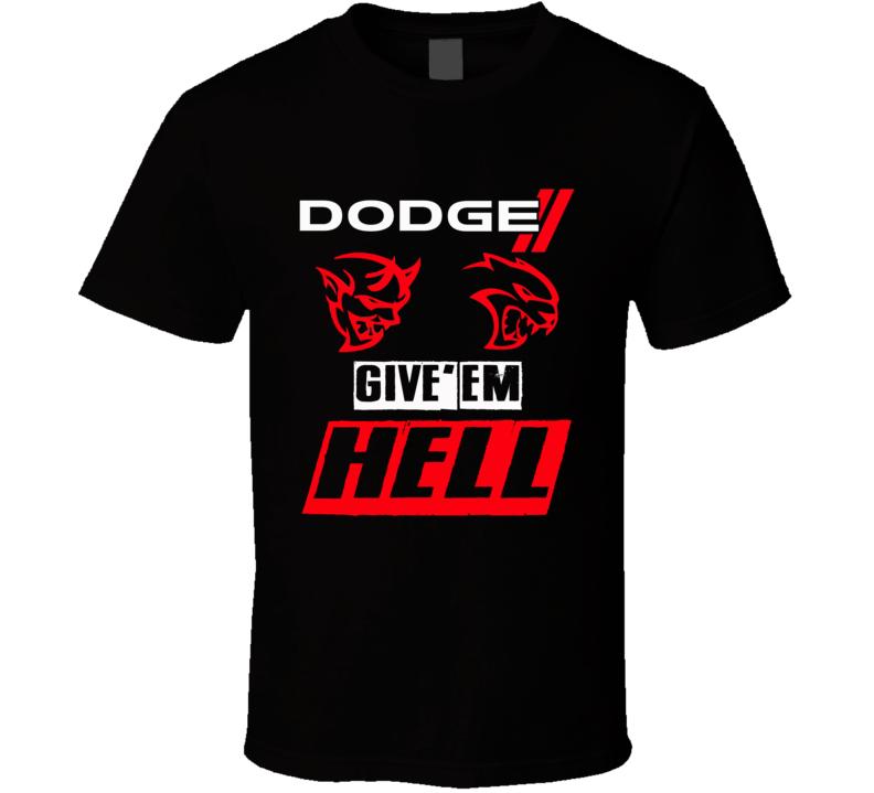 Dodge Demon 2017 Hellact Mopar Charger Challenger Give Hell Logo Cool T Shirt