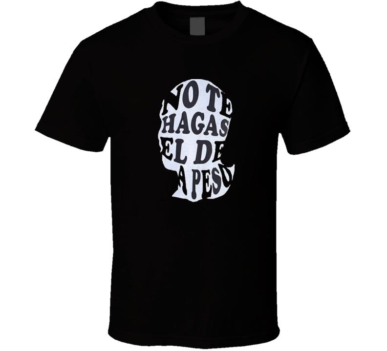 No te hagas el de a peso Indio lempira Moneda honduras Honduras T Shirt
