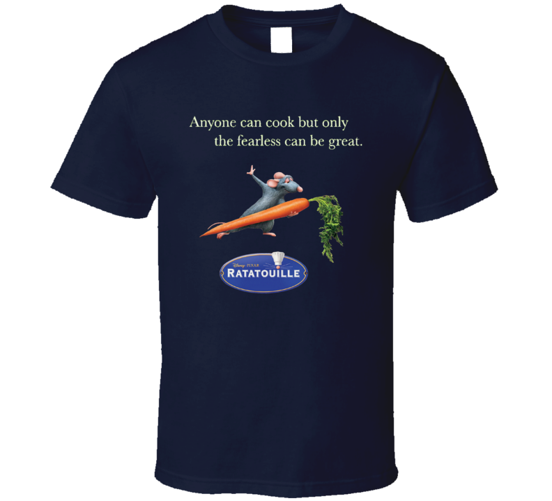 Ratatouille Carrot Remy Anyone can Cook but only Fearless can be Great T Shirt