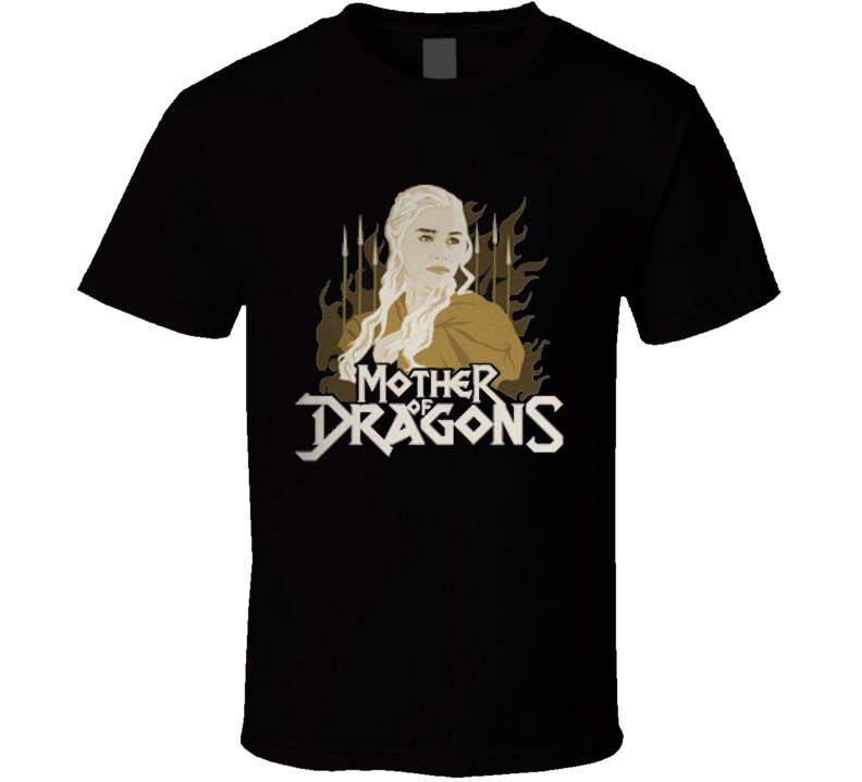 Mother Of Dragons Daenerys Targaryen Game Of Thrones Juego De Tronos T Shirt
