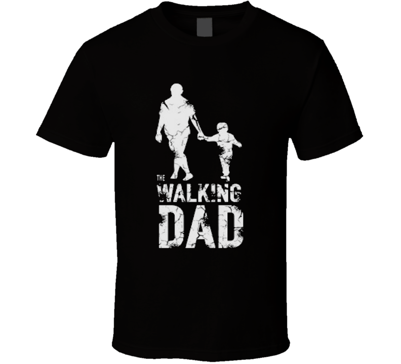 The walking dad Father Walking Dad T Shirt
