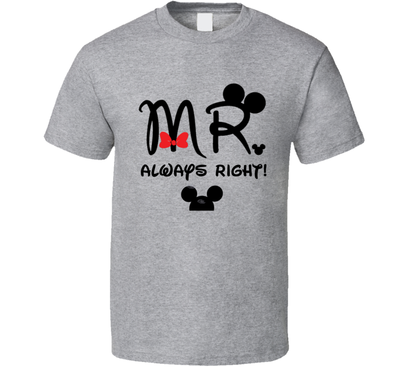 Mr Always right Disney Right Mickey T Shirt