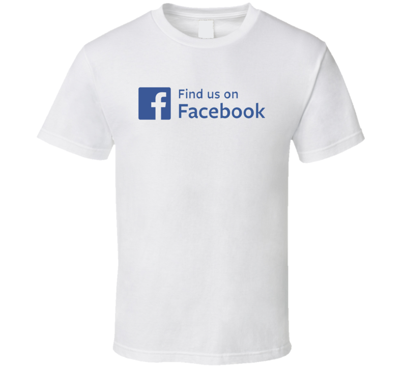 Find us in Facebook T Shirt