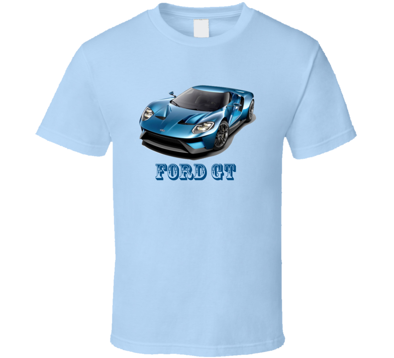 Car Ford GT Cars Ford Sport Car T Shirt