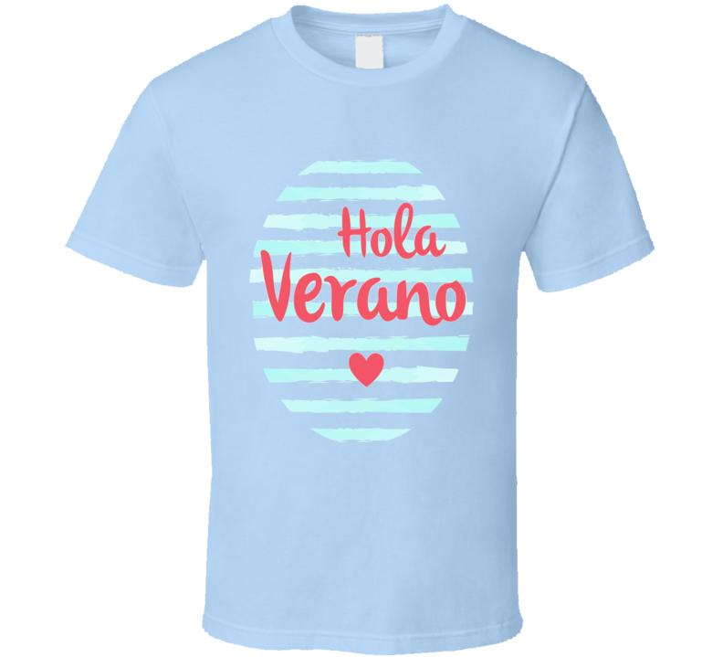 Hola Verano Saludo Hola Verano T Shirt
