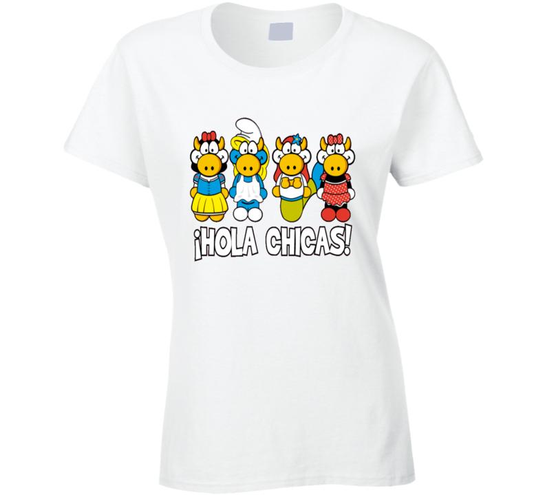 Hola Chicas Saludo Hola Amigas T Shirt