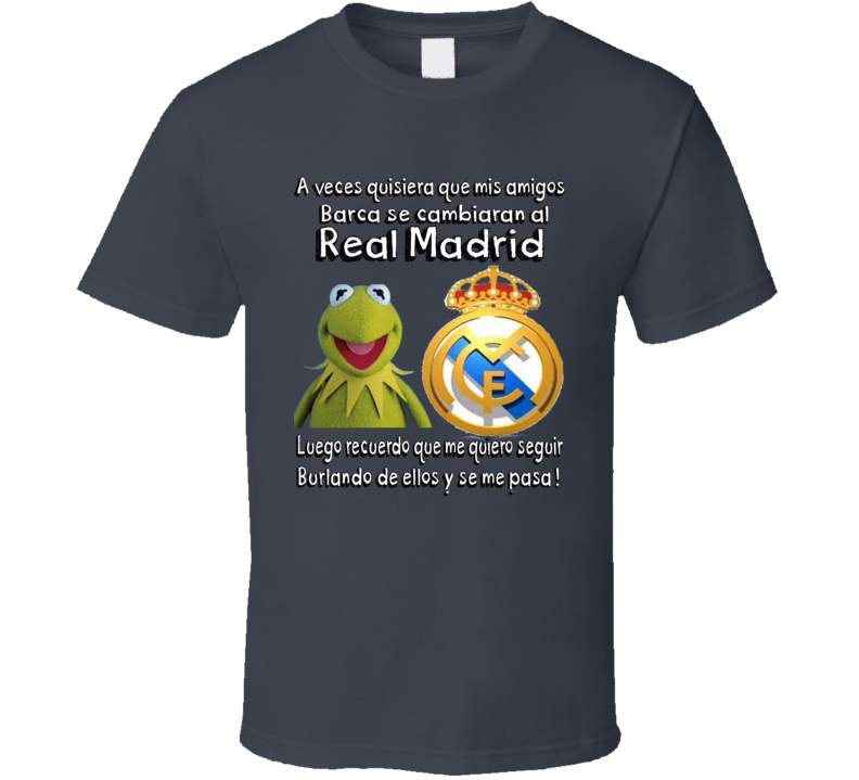 Rana Rene Real Madrid Barcelona Memes T Shirt