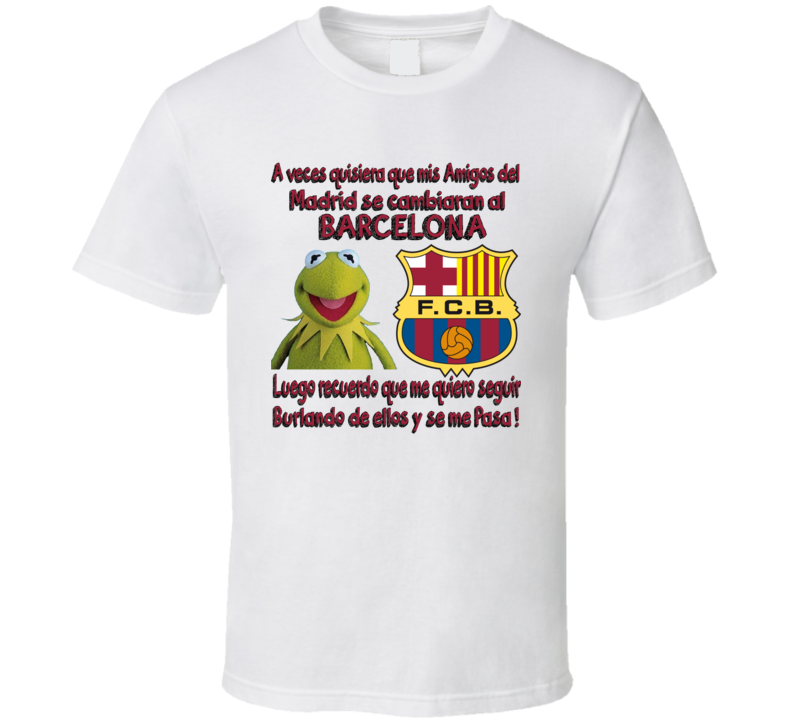 Rana Rene Barcelona Real Madrid Memes T Shirt