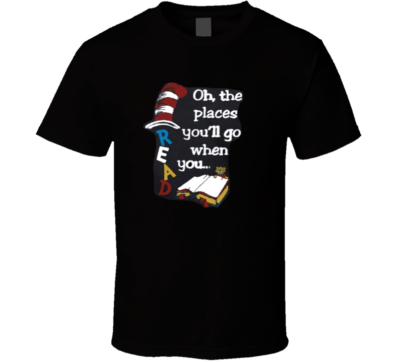Oh the Places you'll Go when you Read Books  T Shirt