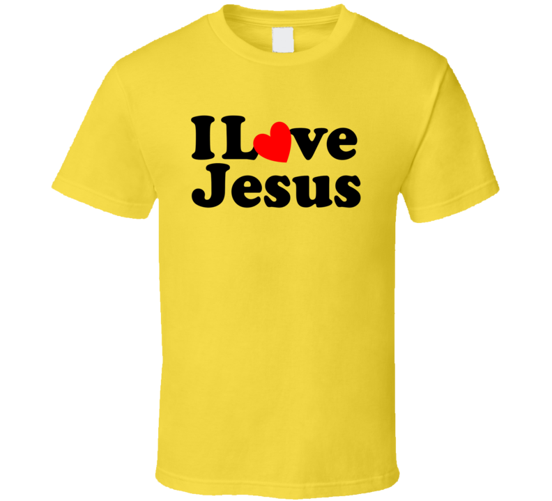 I Love You Jesus Message T Shirt