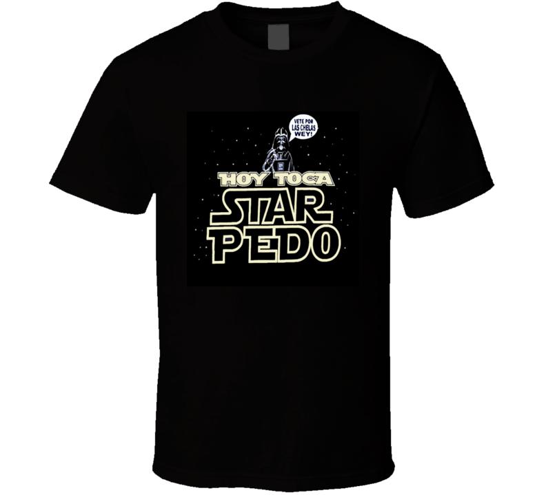 Hoy Toca Estar Pedo Star Wars Vete por las Chelas Wey T Shirt