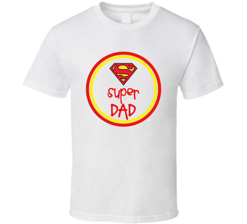 Super Dad Happy Father's Day T Shirt