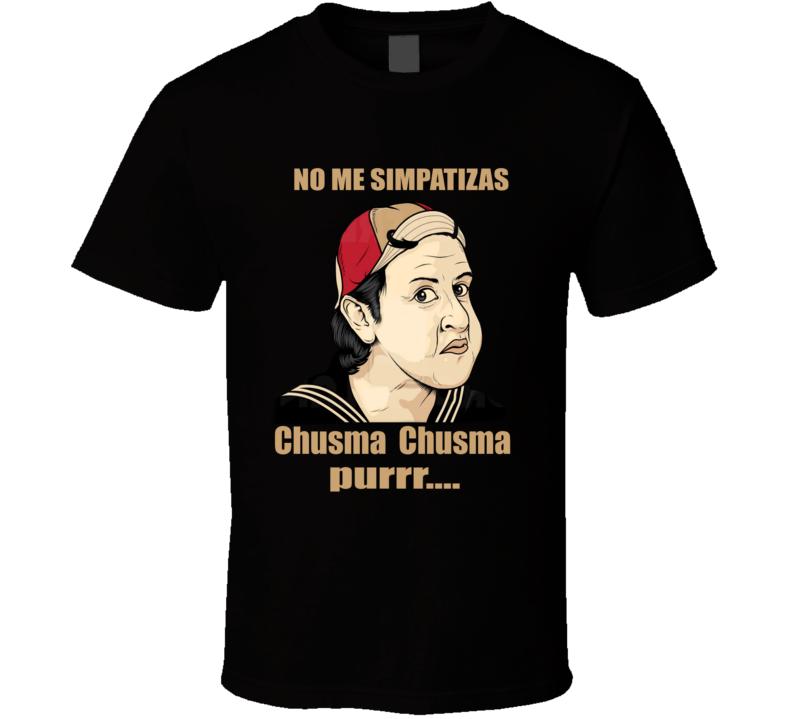 Quico Kiko No Me Simpatizas Chusma Chusma Purr T Shirt
