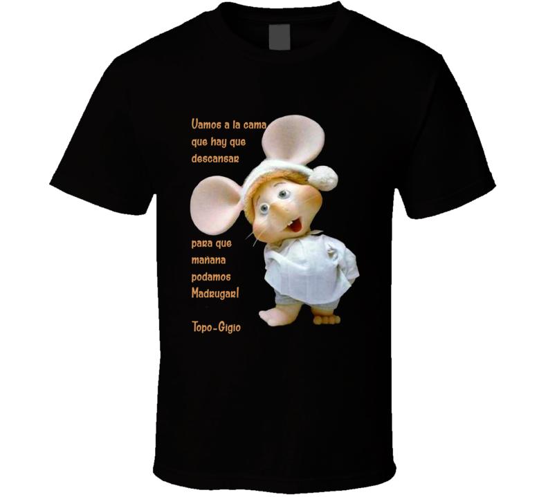 Topo Gigio Vamos a la Cama  T Shirt