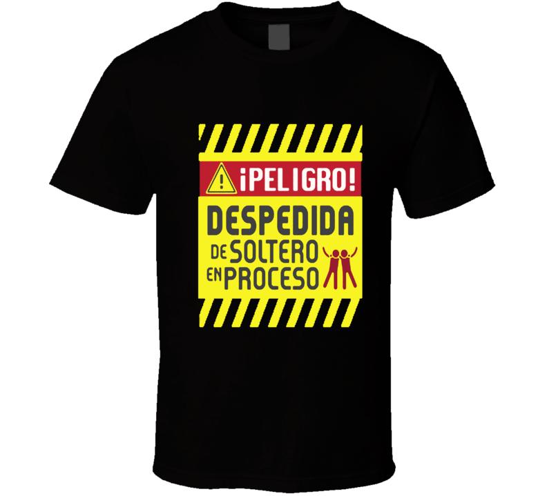 Peligro Despedida de Soltero en Proceso T Shirt