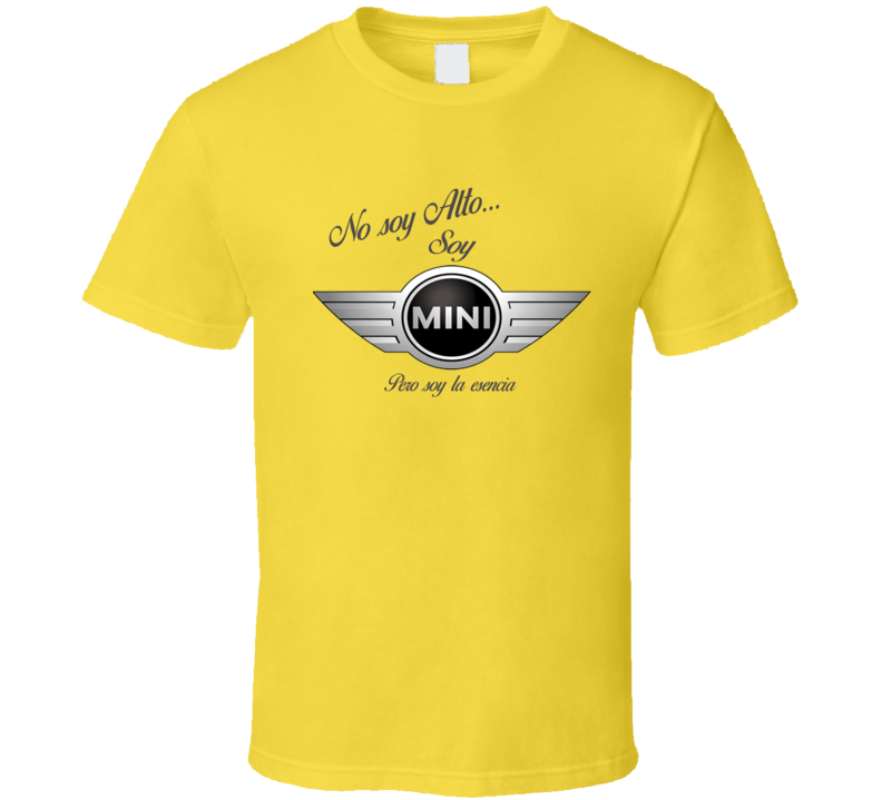 No Soy Alto Soy Mini Pero Soy La Esencia Mini Cooper Logo T Shirt