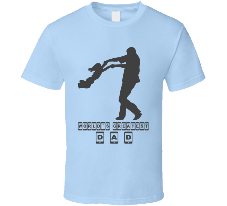 World's Greatest Dad Father Day T Shirt