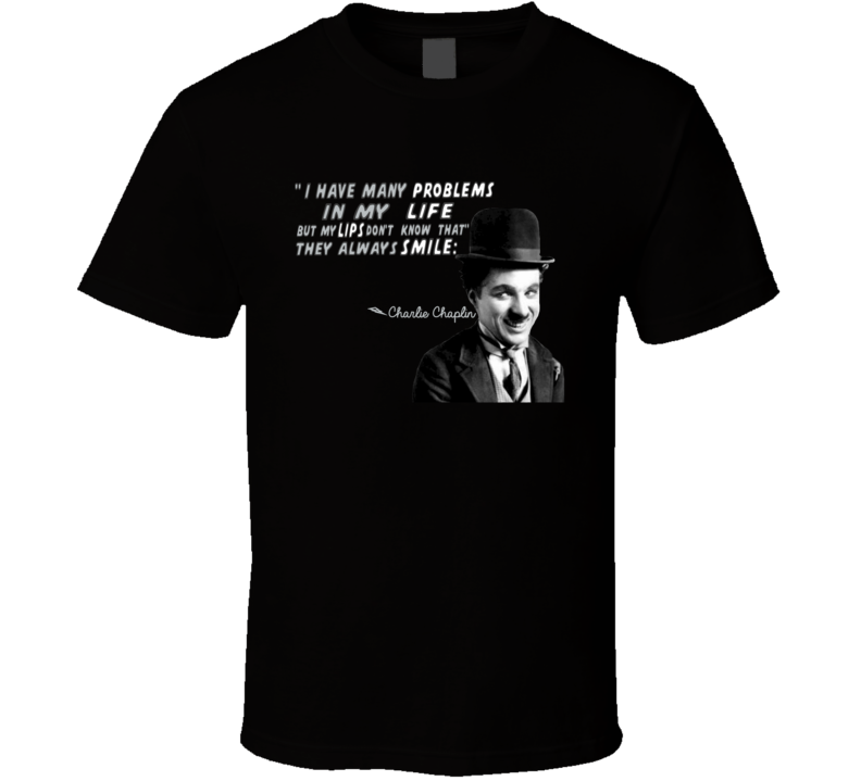 Always Smile Charlie Chaplin Quotes T Shirt