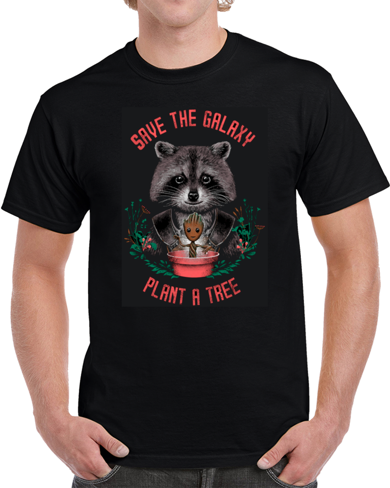 Save The Galaxy Plant A Tree Guardians Of The Galaxy T Shirt