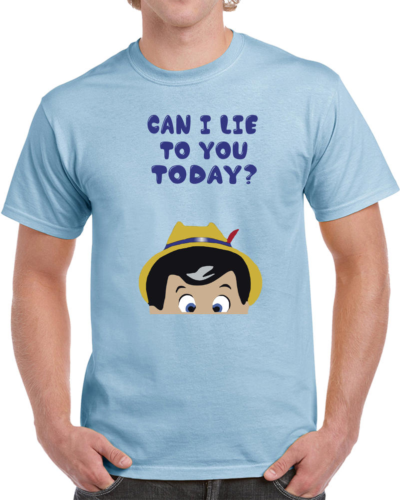 Can I Lie To You Today Pinocchio  T Shirt